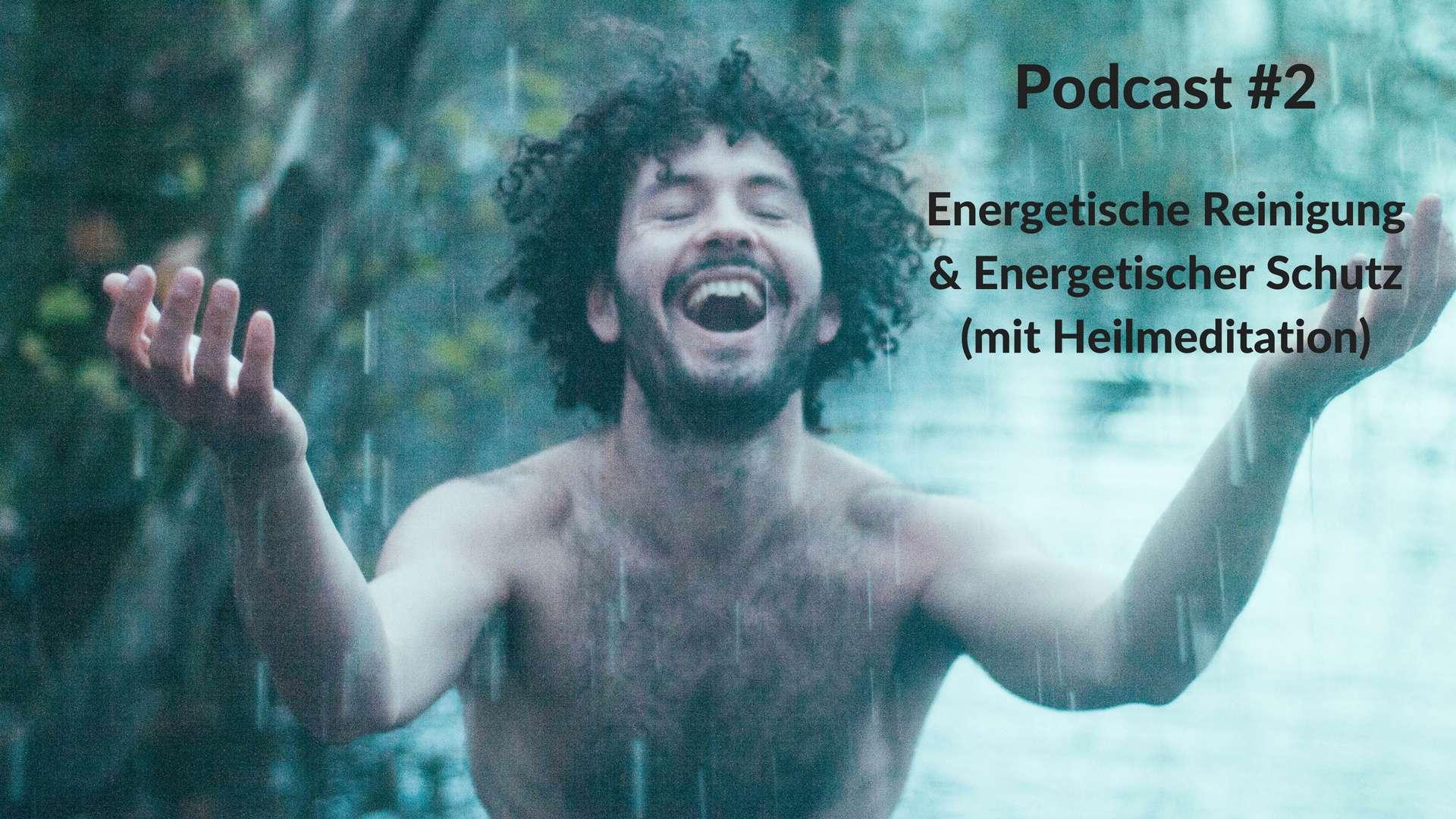 Energetische Reinigung & Energetischer Schutz (mit Heilmeditation)