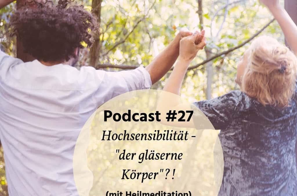 """HOCHSENSIBILITÄT- """"DER GLÄSERNE KÖRPER?!"""""""